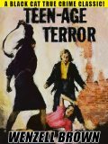Teen-Age Terror, Wenzell Brown
