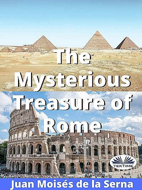 The Mysterious Treasure Of Rome, Juan Moisés De La Serna