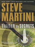 Trader of Secrets, Steve Martini