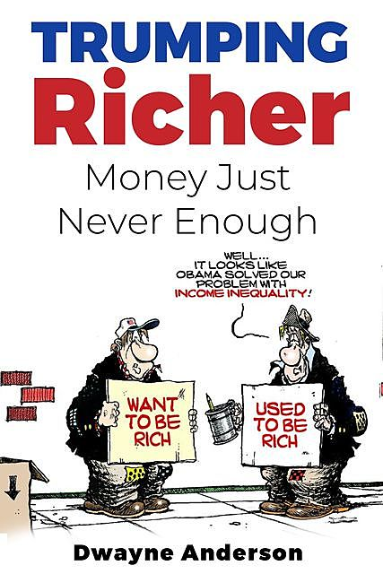 Trumping Richer Money Just Never Enough, Dwayne Anderson