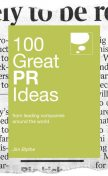 100 Great PR Ideas. From leading companies around the world, Jim Blythe