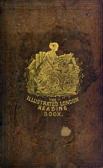 The Illustrated London Reading Book, Various