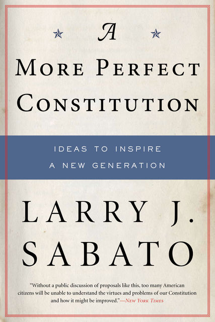 A More Perfect Constitution, Larry J.Sabato