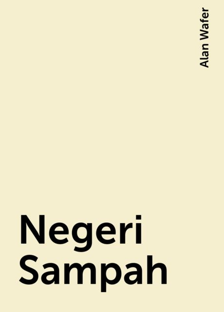 Negeri Sampah, Alan Wafer