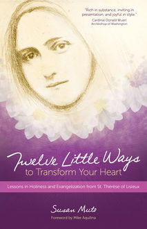 Twelve Little Ways to Transform Your Heart, Susan Muto