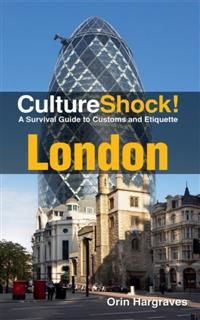 CultureShock! London. A Survival Guide to Customs and Etiquette, Orin Hargraves