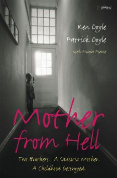 Mother from Hell, Nicola Pierce, Ken Doyle, Kenneth M.Doyle, Patrick Doyle