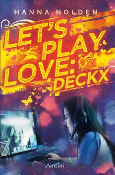 Let´s play love 1: Deckx, Hanna Nolden