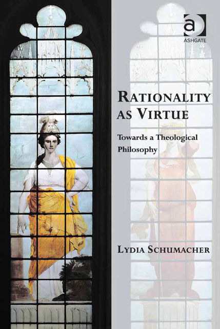 Rationality as Virtue, Lydia Schumacher