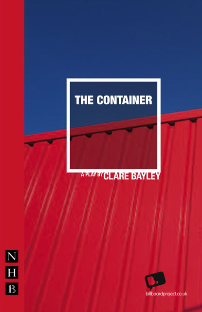 The Container (NHB Modern Plays), Clare Bayley