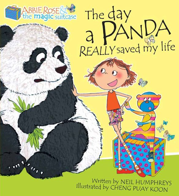 Abbie Rose and The Magic Suitcase: The Day A Panda Really Saved My Life, Neil Humphreys