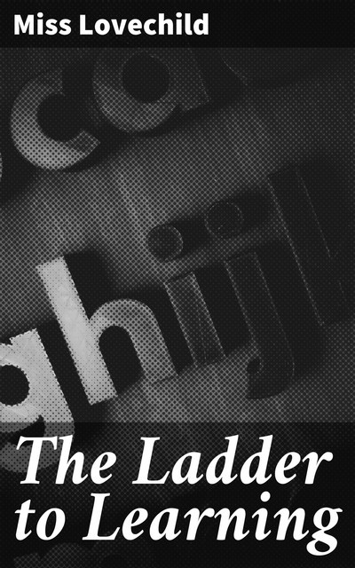 The Ladder to Learning, Miss Lovechild