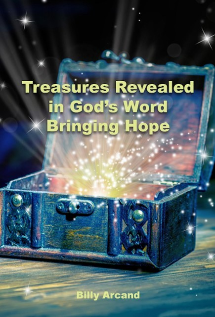Treasures Revealed in God's Word, Billy Arcand