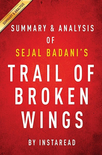 Trail of Broken Wings by Sejal Badani | Summary & Analysis, EXPRESS READS