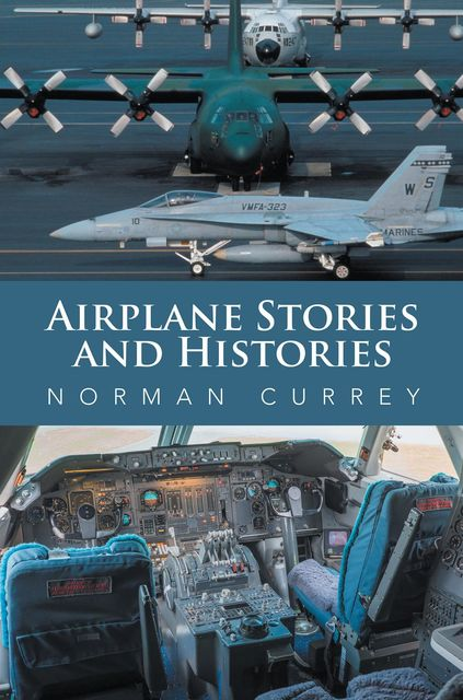 Airplane Stories and Histories, Norman Currey