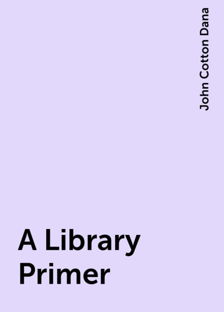 A Library Primer, John Cotton Dana