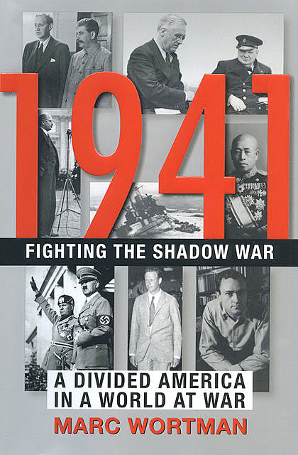 1941: Fighting the Shadow War, Marc Wortman