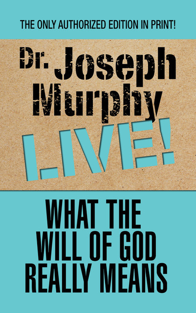What the Will of God Really Means, Joseph Murphy