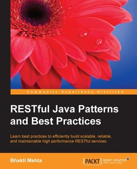 RESTful Java Patterns and Best Practices, Bhakti Mehta