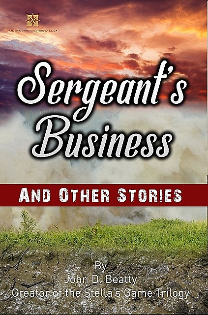 Sergeant's Business and Other Stories, John Beatty
