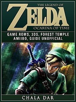 The Legend of Zelda Ocarina of Time Game Guide Unofficial, Chala Dar