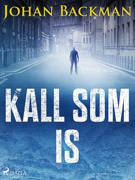 Kall som is, Johan Backman