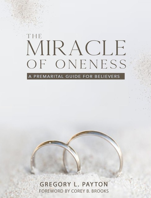 The Miracle of Oneness, Gregory L Payton