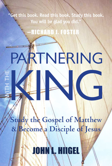 Partnering with the King, John L.Hiigel