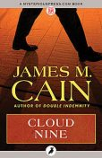 Cloud Nine, James Cain