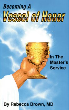 Becoming a Vessel of Honor, Rebecca Brown