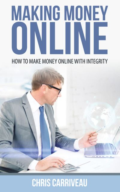 Making Money Online, Chris Carriveau
