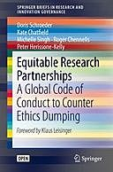 Equitable Research Partnerships: A Global Code of Conduct to Counter Ethics Dumping, Doris Schroeder, Kate Chatfield, Michelle Singh, Peter Herissone-Kelly, Roger Chennells