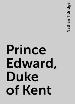 Prince Edward, Duke of Kent, Nathan Tidridge
