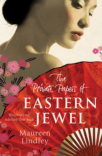 The Private Papers of Eastern Jewel, Maureen Lindley
