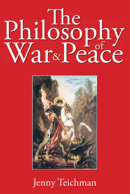 The Philosophy of War and Peace, Jenny Teichman