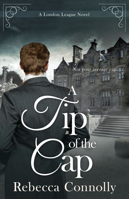 A Tip of the Cap, Rebecca Connolly