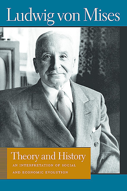 Theory and History, Ludwig Von Mises