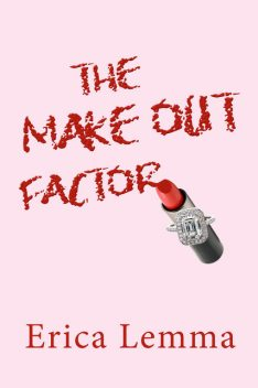 The Make Out Factor, Erica Lemma