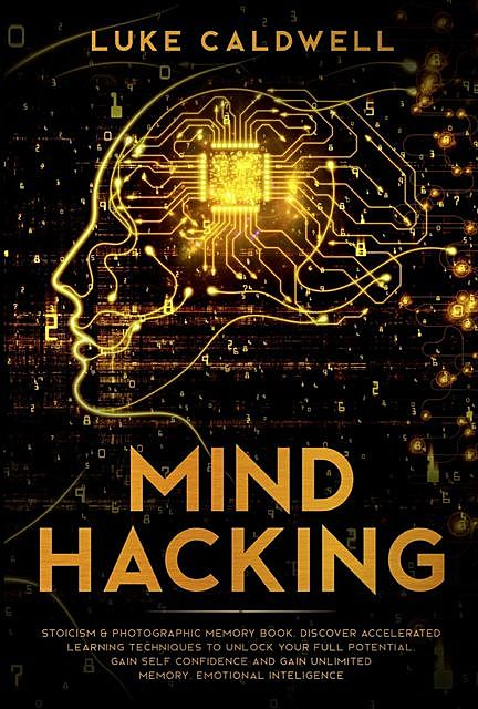 Mind Hacking, Luke Caldwell