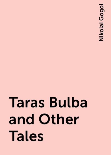 Taras Bulba and Other Tales, Nikolai Gogol