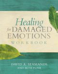 Healing for Damaged Emotions Workbook, David A. Seamands, Beth Funk