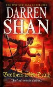 Brothers to the Death (The Saga of Larten Crepsley, Book 4), Darren Shan