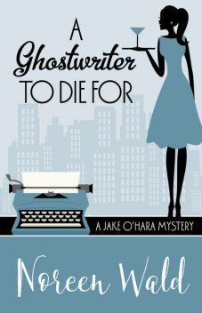 A Ghostwriter to Die For, Noreen Wald