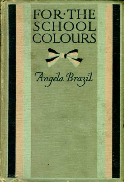 For the School Colours, Angela Brazil