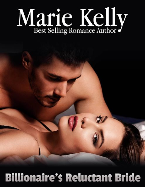Billionaire's Reluctant Bride, Marie Kelly