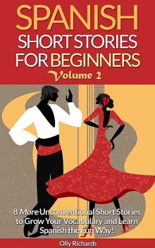 Spanish Short Stories for Beginners Volume 2, Olly Richards