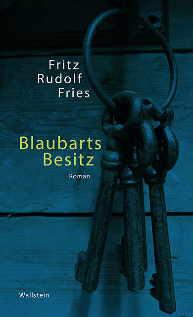 Blaubarts Besitz, Fritz Rudolf Fries