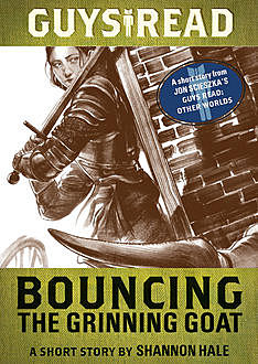 Guys Read: Bouncing the Grinning Goat, Shannon Hale