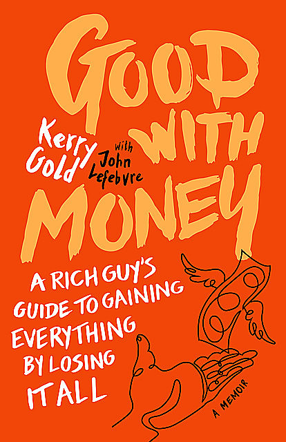 Good with Money, Kerry Gold