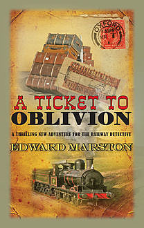 A Ticket to Oblivion, Edward Marston